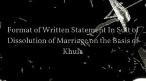 Suit of Dissolution of Marriage on the Basis of Khula